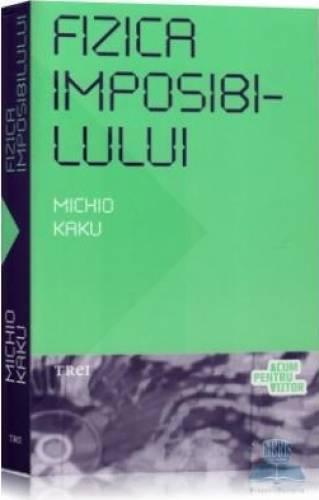 fizica-imposibilului-michio-kaku