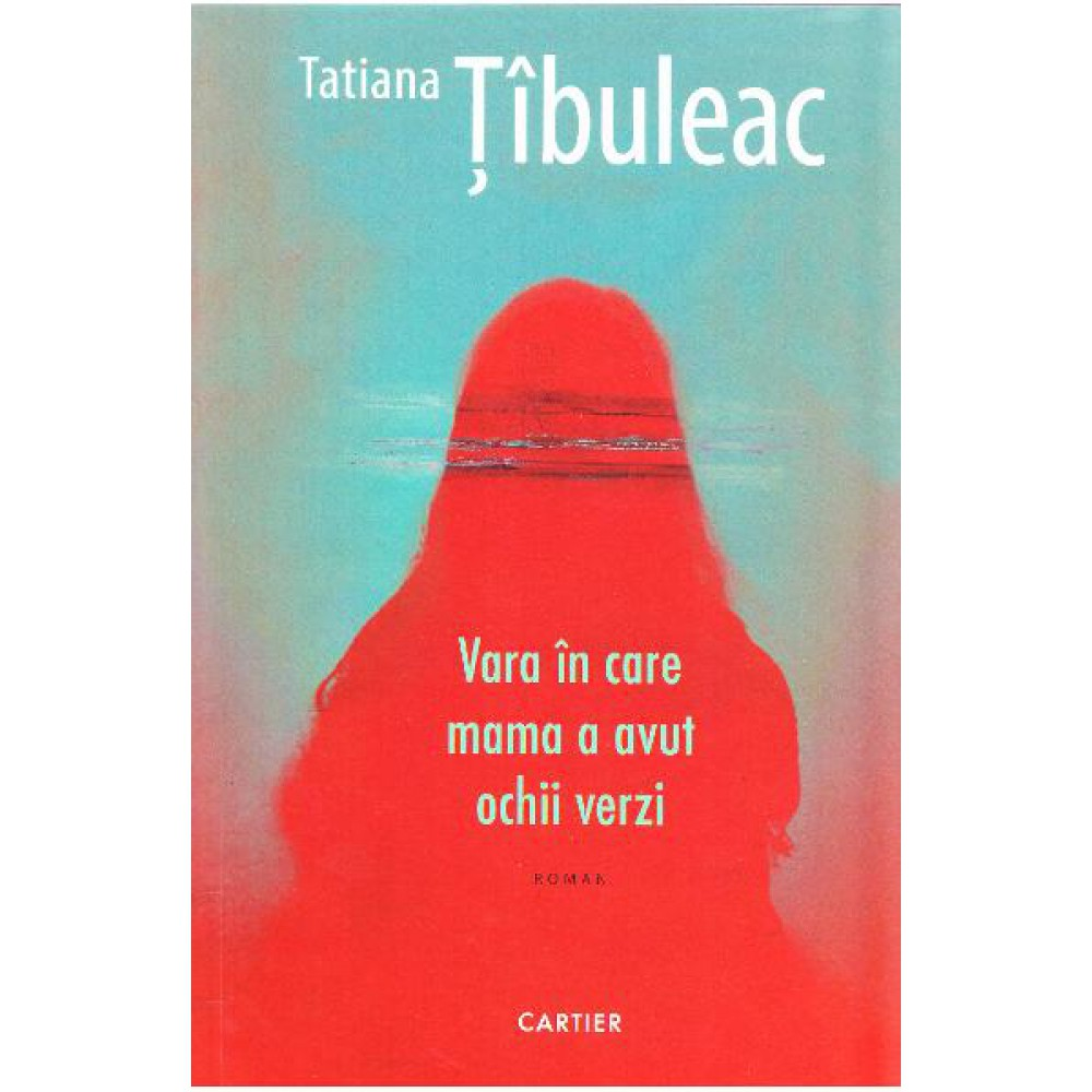 vara-in-care-mama-a-avut-ochii-verzi-tatiana-tibuleac-37935-1000x1000